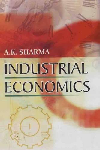 Industrial Economics: Sharma A.K.
