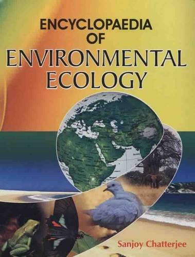 Encyclopaedia of Environmental Ecology: Sanjoy Chatterjee