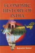 Economic History of India: Rajender Kumar