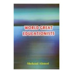 World Great Educationists: Shehzad Ahmed