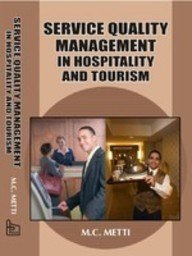 Service Quality Management In Hospitality And Tourism: M.C. Metti