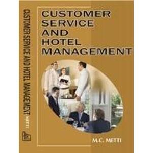 Customer Service and Hotel Management: M C Metti