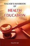 Teacher's Handbook of Health Education: Khan M. Adil