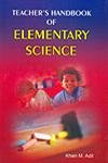 Teacher's Handbook of Elementary Science: Khan M. Adil