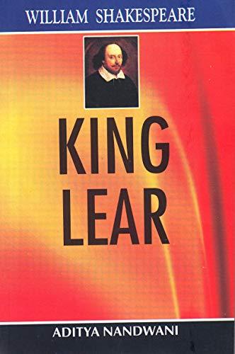 King Lear: William Shakespeare,Aditya Nandwani