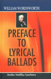 "William Wordsworth: Preface to ""Lyrical Ballads"": Sawhney, Anshu Mallika"