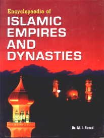 Encyclopaedia of Islamic Empires and Dynasties: Muhammad, Ilyas, Syed, M. H.