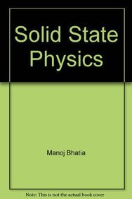 Solid State Physics: Manoj Bhatia