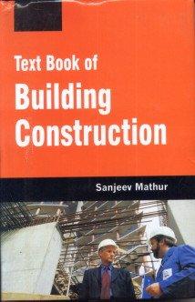 Text Book of Building Construction: Sanjeev Mathur