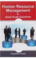 Human Resource Management in Small Scale Industries: Nayak Gangadhar