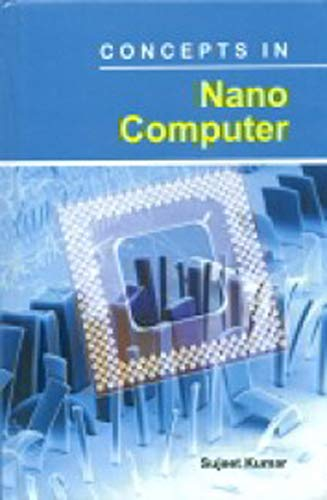 Concepts in Nano Computer: Kumar Sujeet