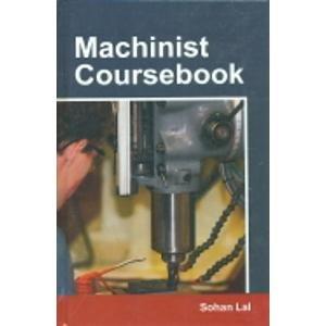 Machinist Coursebook: Lal Sohan