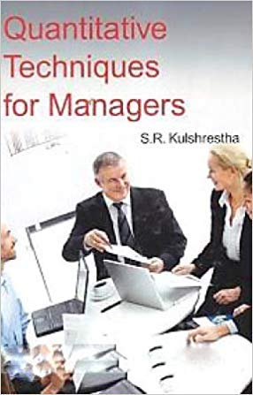 Quantitative Techniques for Managers: Kulshrestha S.R.