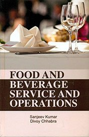 Food and Beverage Service and Operations: Chhabra Divoy Kumar