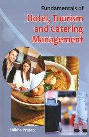 FUNDAMENTALS OF HOTEL, TOURISM AND CATERING MANAGEMENT: SHIKHA PRATAP