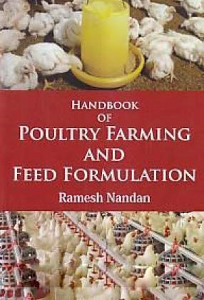 HANDBOOK OF POULTRY FARMING AND FEED FORMULATION: RAMESH NANDAN
