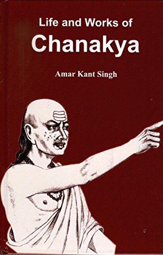 Life And Works Of Chanakya: Amar Kant Singh