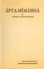 Apta-Mimamsa of Acharya Samantabhadra: Samantabhadra Acharya Ghoshal