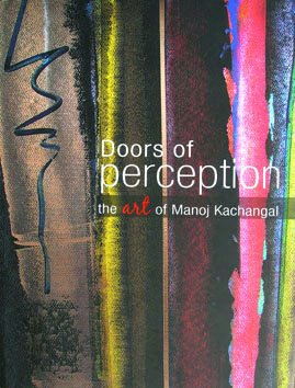 Doors of Perception: The Art of Manoj Kachangal: Sengupta, Ratnottama [Editor]