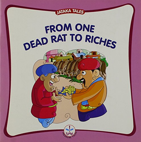 9788126418909: From One Dead Rat to Riches (Jataka Tales)