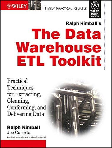 9788126505548: The Data Warehouse ETL Toolkit: Practical Techniques for Extracting, Cleaning, Conforming, and Delivering Data