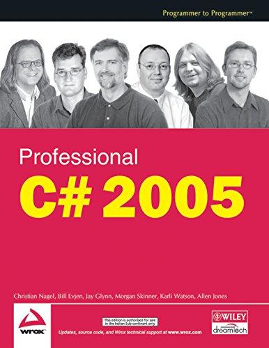 Professional C# 2005: Bill Evejen,Christian Nagel,Jay Glynn,Morgan Skinn