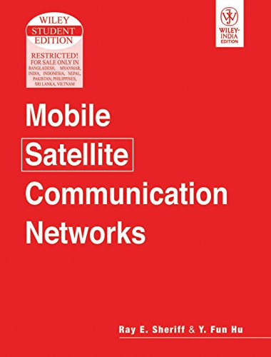 Mobile Satellite Communication Networks: Ray Sheriff,Y. Fun Hu