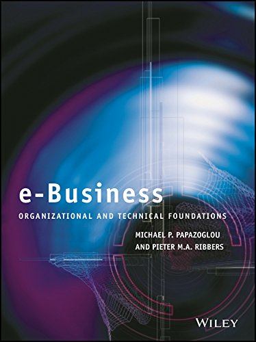 E-BUSINESS ORGANISATIONAL & TECHNICAL FOUNDATIONS: MICHAEL PAPAZOGLOU & PIETER RIBBERS