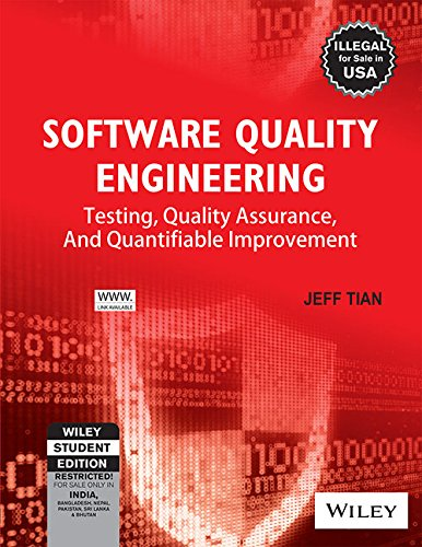 Software Quality Engineering: Testing, Quality Assurance, and: Jeff Tian