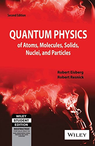 Quantum Physics of Atoms Molecules Solids Nuclei and Particles (Second Edition)