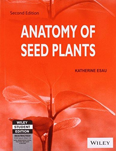 Anatomy of Seed Plants: Katherine Esau