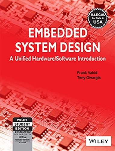 9788126508372: EMBEDDED SYSTEM DESIGN: A UNIFIED HARDWARE/SOFTWARE INTRODUCTION