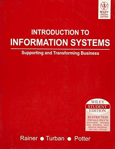 9788126508662: Introduction to Information Systems: Supporting and Transforming Business [Paperback] [Jan 01, 2006] R. Kelly, Jr. Rainer; Efraim Turban and Richard E. Potter