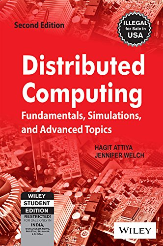 Distributed Computing: Fundamentals, Simulations and Advanced Topics (Second Edition): Hagit Attiya...