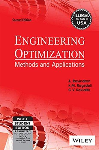 Engineering Optimization: Methods and Application (Second Edition): A. Ravindran,G.V. Reklaitis,K.M...