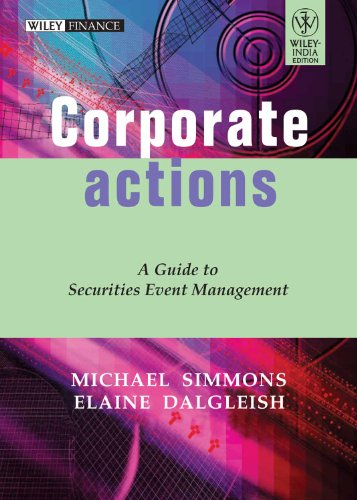 9788126509850: CORPORATE ACTIONS: A GUIDE TO SECURITIES EVENT MANAGEMENT