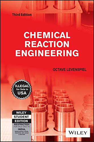 Chemical Reaction Engineering, 3Rd Edn: Octave Levenspiel