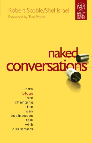 9788126510078: Naked Conversations: How Blogs Are Changing The Way Businesses Talk With Customers