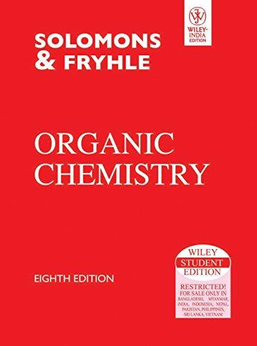 Organic Chemistry (Eighth Edition): Fryhle,Solomons