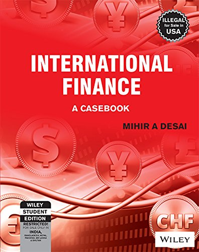 International Finance: A Casebook: Mihir A. Desai