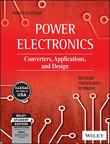 Power Electronics: Converters, Applications, and Design: Mohan