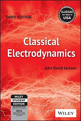 9788126510948: CLASSICAL ELECTRODYNAMICS, 3RD EDITION