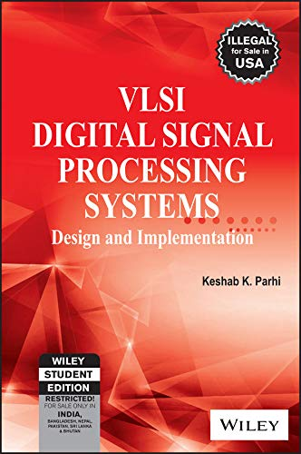 Vlsi Digital Signal Processing Systems: Design And: Keshab K. Parhi