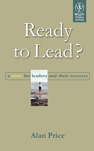 Ready to Lead?: A Story for Leaders and Their Mentors: Alan Price