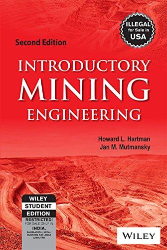 Introductory Mining Engineering, 2Nd Ed: Hartmann