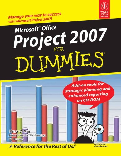 Microsoft Office Project 2007 for DUMMIES: Nancy C. Muir