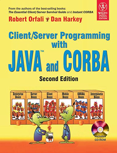 Client/Server Programming with JAVA and COBRA (Second Edition): Robert Oriali,Harkey Dan