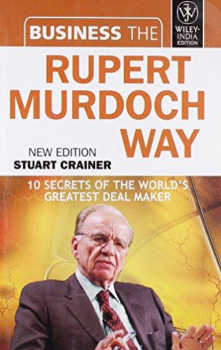 9788126512775: Business the Rupert Murdoch Way: 10 Secrets of the World's Greatest Deal Maker
