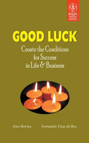 Good Luck: Create the Conditions for Success in Life and Business: Alex Rovira,Fernando Tris De Bes