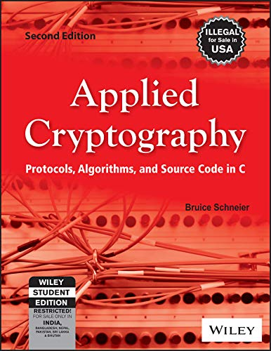 Applied Cryptography: Protocols, Algorithms and Source Code in C (Second Edition): Bruice Schneier